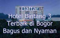 Daftar Nama Hotel Bintang 3 di Bogor yang Rekomendeed