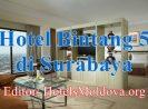 Daftar Hotel Bintang 5 di Surabaya Dekat Tunjungan Plaza dan Bandara Juanda