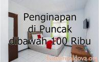 10 Penginapan Murah di Puncak Bogor Untuk 2 Orang & Keluarga, Sewa 1 Kamar Mulai Harga dibawah 100 Ribu