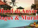 11 Hotel di Anyer yang Bagus dan Murah Terbaik Pinggir Pantai View Laut, Mulai Harga 100 Ribuan